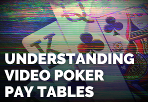 Video Poker Pay Tables 161618
